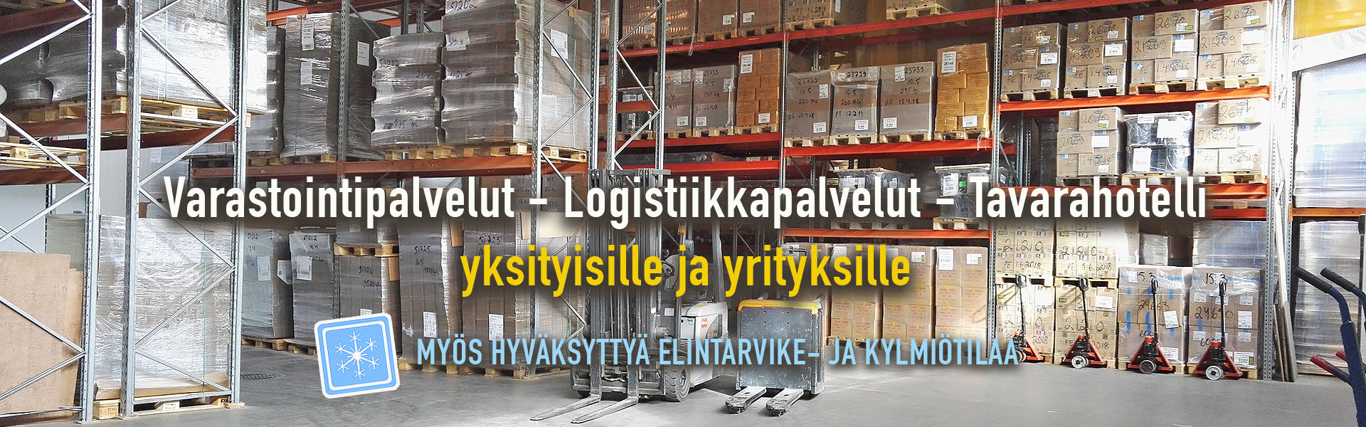 Edullista varastotilaa ja tavarahotelli - yksityisille ja yrityksille (Kangasala ja Tampere)